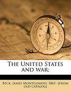The United States and War;