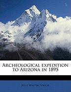 Archeological Expedition to Arizona in 1895