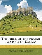 The Price of the Prairie, a Story of Kansas