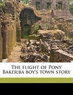 The Flight of Pony Baker;ba Boy's Town Story