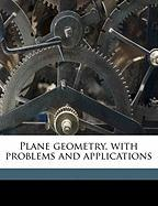 Plane Geometry, with Problems and Applications