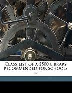 Class List of a $500 Library Recommended for Schools ..