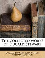 The Collected Works of Dugald Stewart