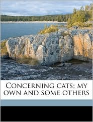 Concerning Cats; My Own and Some Others