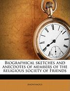 Biographical Sketches and Anecdotes of Members of the Religious Society of Friends