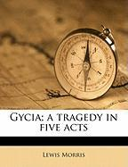 Gycia; A Tragedy in Five Acts