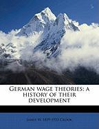 German Wage Theories; A History of Their Development