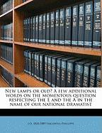 New Lamps or Old? a Few Additional Words on the Momentous Question Respecting the E and the a in the Name of Our National Dramatist