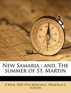 New Samaria; And, the Summer of St. Martin