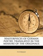 Masterpieces of German Poetry, Translated in the Measure of the Originals;