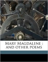 Mary Magdalene: And Other Poems