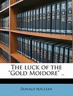 "The Luck of the ""Gold Moidore"" .."