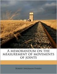 A Memorandum on the Measurement of Movements of Joints