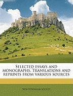 Selected Essays and Monographs. Translations and Reprints from Various Sources