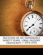 Sketches of an Improbable Ninety Years: Oral History Transcript / 1973-1975