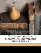 The Repentance of Magdalene Despar and Other Poems