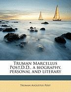 Truman Marcellus Post, D.D., a Biography, Personal and Literary