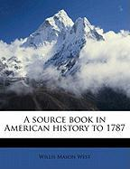 A Source Book in American History to 1787