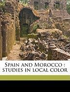 Spain and Morocco: Studies in Local Color