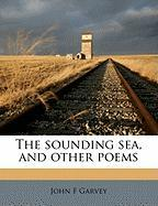 The Sounding Sea, and Other Poems