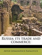 Russia: Its Trade and Commerce;