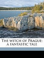 The Witch of Prague; A Fantastic Tale