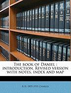 The Book of Daniel: Introduction, Revised Version with Notes, Index and Map