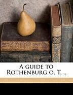 A Guide to Rothenburg O. T. ..