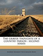 The Graver Thoughts of a Country Parson: Second Series
