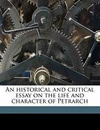 An Historical and Critical Essay on the Life and Character of Petrarch