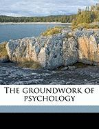 The Groundwork of Psychology