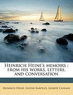 Heinrich Heine's Memoirs: From His Works, Letters, and Conversation