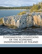 Fundamental Conditions of the Economic Independence of Poland