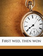 First Wed, Then Won