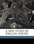 A New Study of English Poetry