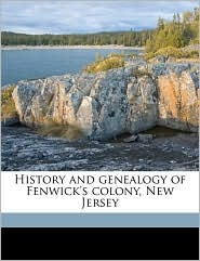 History and Genealogy of Fenwick's Colony, New Jersey