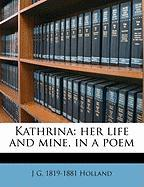 Kathrina: Her Life and Mine, in a Poem