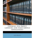 Cooking for Profit; Catering and Food Service Management