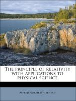 The principle of relativity with applications to physical science