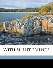 With Silent Friends