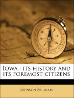 Iowa : its history and its foremost citizens