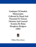 Catalogue of Sanskrit Manuscripts: Collected in Nepal and Presented to Various Libraries and Learned Societies by Brian Houghton Hodgson (1881)