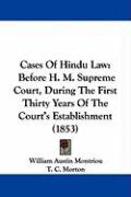 Cases of Hindu Law: Before H. M. Supreme Court, During the First Thirty Years of the Court's Establishment (1853)