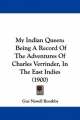 My Indian Queen: Being a Record of the Adventures of Charles Verrinder, in the East Indies (1900)