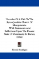 Narrative of a Visit to the Syrian Jacobite Church of Mesopotamia: With Statements and Reflections Upon the Present State of Christianity in Turkey (1