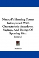 Nimrod's Hunting Tours: Interspersed with Characteristic Anecdotes, Sayings, and Doings of Sporting Men (1835)