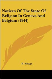 Notices of the State of Religion in Geneva and Belgium (1844)