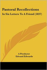 Pastoral Recollections: In Six Letters to a Friend (1837)