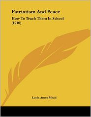 Patriotism and Peace: How to Teach Them in School (1910)