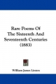 Rare Poems of the Sixteenth and Seventeenth Centuries (1883)